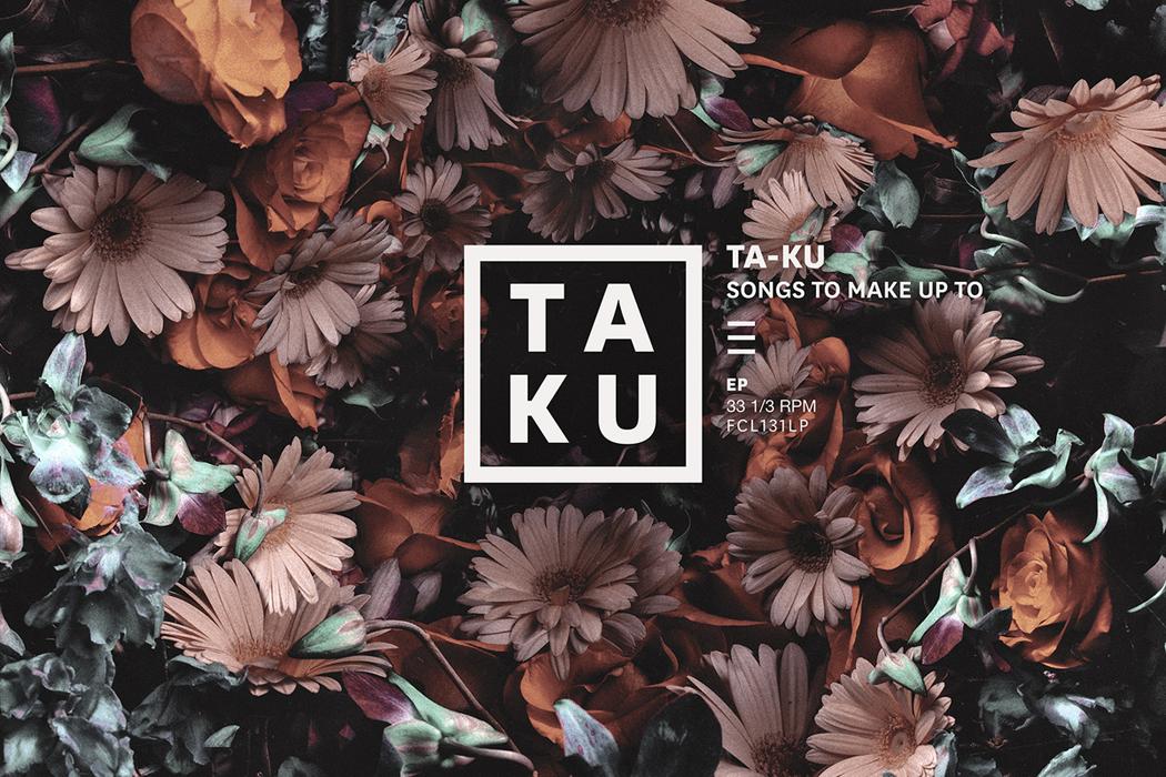Ta-ku – Songs To Make Up To EP