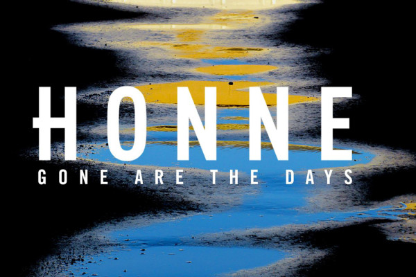 Gone are the Days EP by Honne